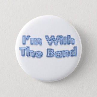 I'm With The Band Blue Text Pinback Button