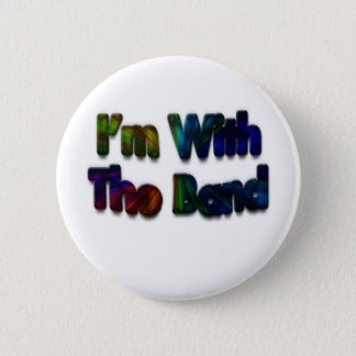 I'm With The Band Colorful Button