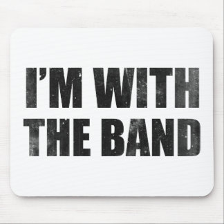 I'm With The Band Mouse Pad