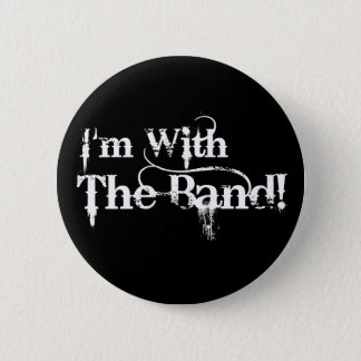 I'm With The Band! Pinback Button