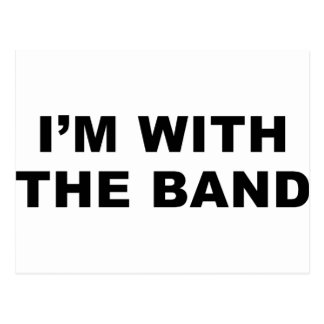 I'm with the band. postcard