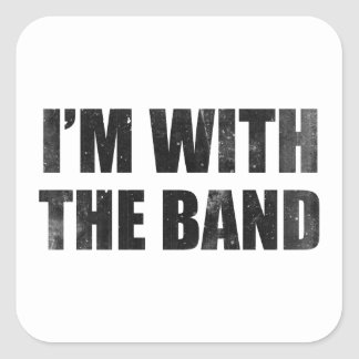 I'm With The Band Square Sticker