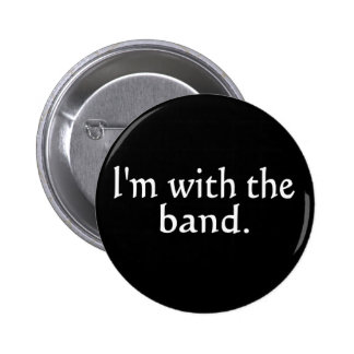 I'm With The Band White Text only Buttons