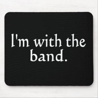 I'm With The Band White Text only mousepad