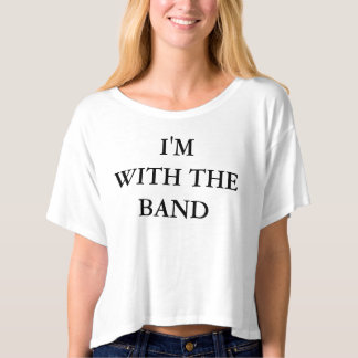 I'm With The Band Women's Crop Top Shirt