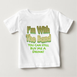 I'm with the  band you can still buy me a drink baby T-Shirt