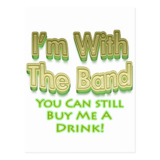 I'm with the  band you can still buy me a drink postcard