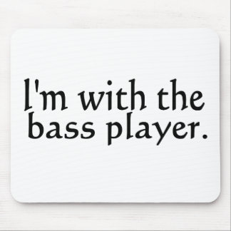 I'm with the bass player band music gift mousepads