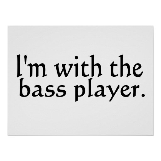 I'm with the bass player band music gift print