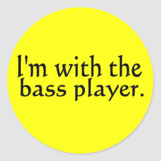 I'm with the bass player band music gift classic round sticker