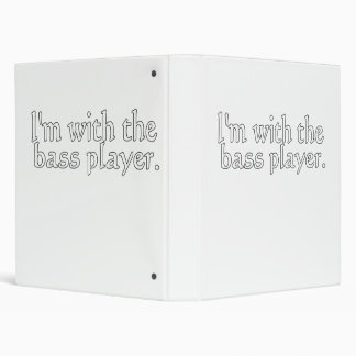 I'm with the bass player, Fun Gift for band friend Binders