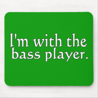 I'm with the bass player, Fun Gift for band friend Mousepad