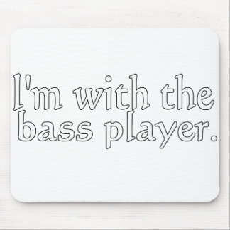 I'm with the bass player, Fun Gift for band friend Mousepads