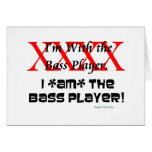 I'm with the bass player? I AM the bass player Card