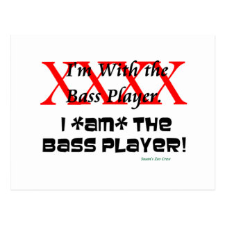 I'm with the bass player? I AM the bass player Postcard