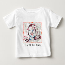 I'm with the Bride Baby T-Shirt