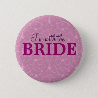 I'm with the bride badge _Hen & Bacherolette party Pinback Button