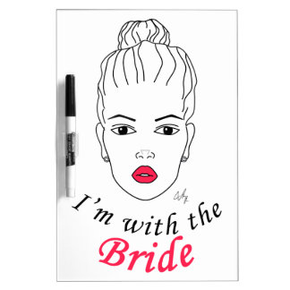 I'm with the Bride Dry-Erase Board