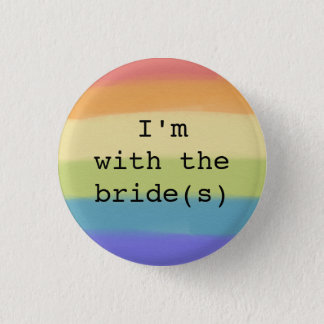 I'm with the Bride(s) Button-Gay Pride Flag Design Button