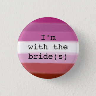 I'm with the Bride(s) Button-Lesbian Pride Flag Pinback Button