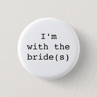 I'm with the Bride(s) Button-Simple Designs Pinback Button