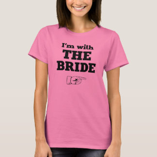 I'm with the Bride T-Shirt