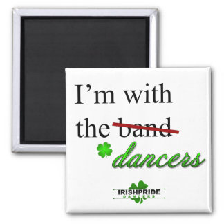 I'm with the Dancers Magnet