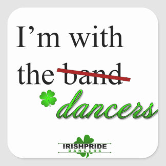 I'm with the Dancers Square Sticker
