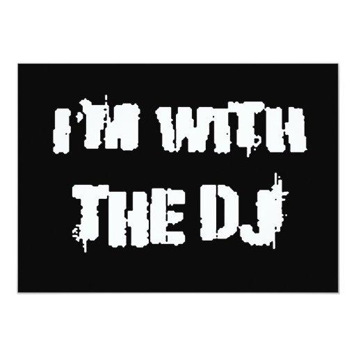 I'm With the DJ Custom Invitation