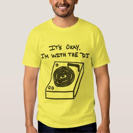 I'm With the DJ Tee Shirt