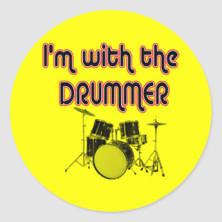 I'M WITH THE DRUMMER CLASSIC ROUND STICKER