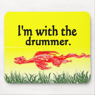 I'm with the drummer mouse pads