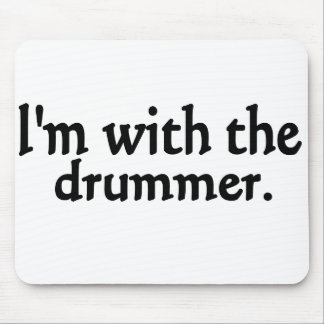I'm with the drummer mousepad