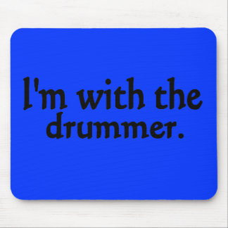 I'm with the drummer mousepads