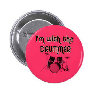 I'M WITH THE DRUMMER PIN