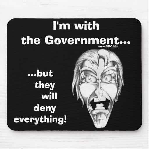 I'm with the Government... Mouse Pad
