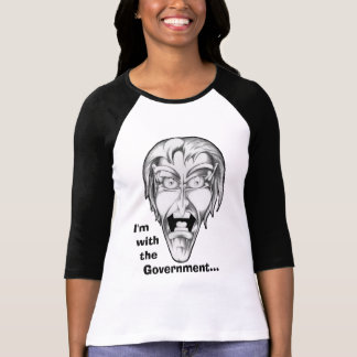 I'm with the Government... Shirt