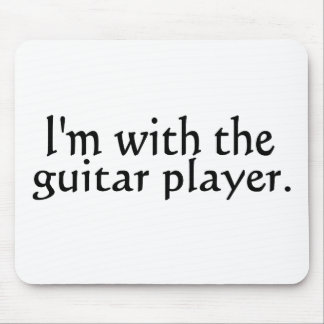 I'm with the guitar player mousepad
