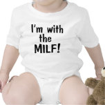 I'm With The MILF Tee Shirts
