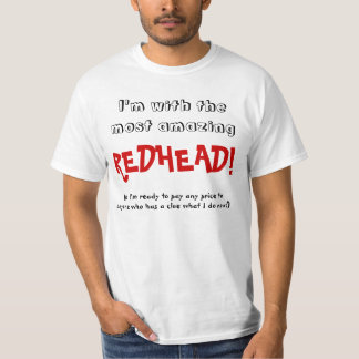 I'm with the most amazing REDHEAD! T-Shirt