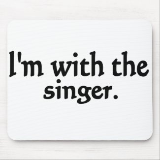 I'm with the singer design mousepad