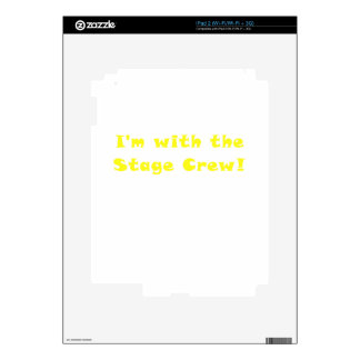 Im with the Stage Crew iPad 2 Skin