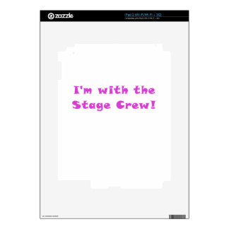 Im with the Stage Crew iPad 2 Skins