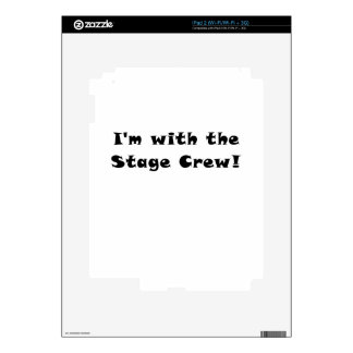 Im With the Stage Crew Skin For The iPad 2