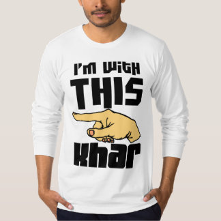 I'm With This Khar T Shirt