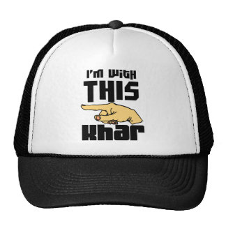 I'm With This Khar Trucker Hat