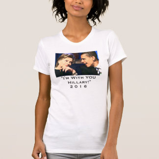 """""""I'm with you Hillary"""" Obama and Hillary Photo Tee Shirt"""