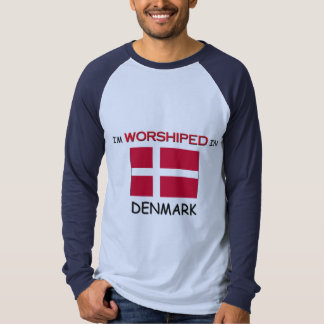 I'm Worshiped In DENMARK T-Shirt