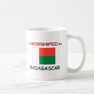 I'm Worshiped In MADAGASCAR Coffee Mug