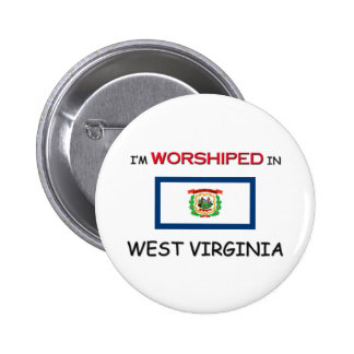 I'm Worshiped In WEST VIRGINIA Pin